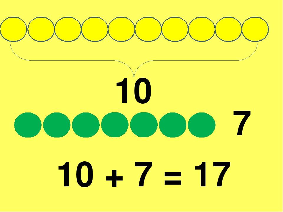 10 7 10 + 7 = 17
