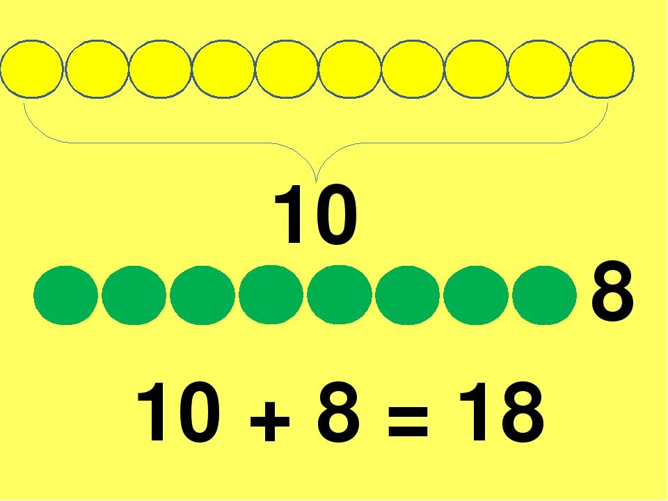 10 8 10 + 8 = 18