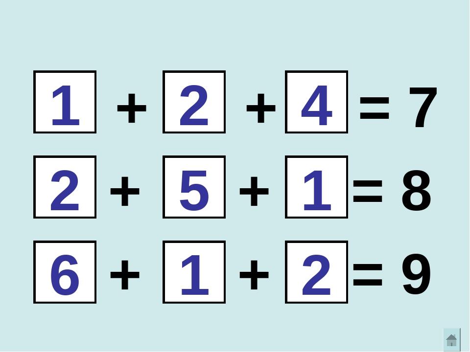 + + = 7 + + = 8 + + = 9 1 2 4 2 5 1 6 1 2