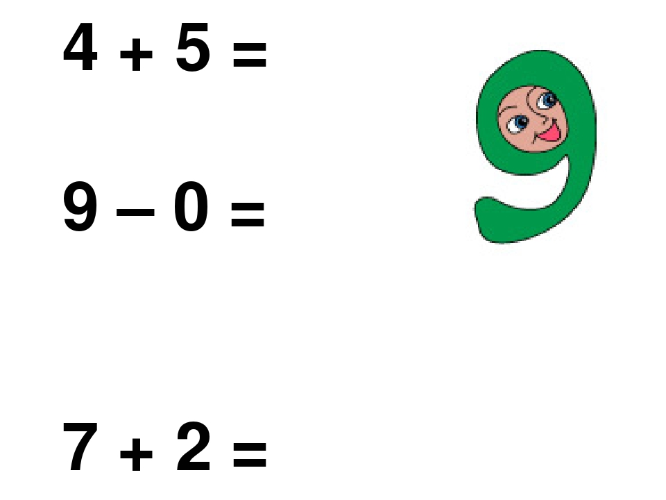 4 + 5 = 9 – 0 = 7 + 2 = 10 – 2 = 6 + 3 = 4 + 6 =