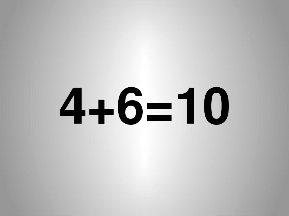 4+6= 10